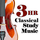 3 Hour Classical Study Music: Bach, Beethoven, Chopin, Debussy, Mozart & More! by Various Artists