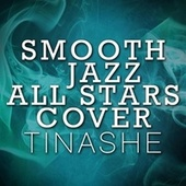 Smooth Jazz All Stars Cover Tinashe by Smooth Jazz Allstars
