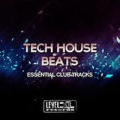 Tech House Beats (Essential Club Tracks) by Various Artists