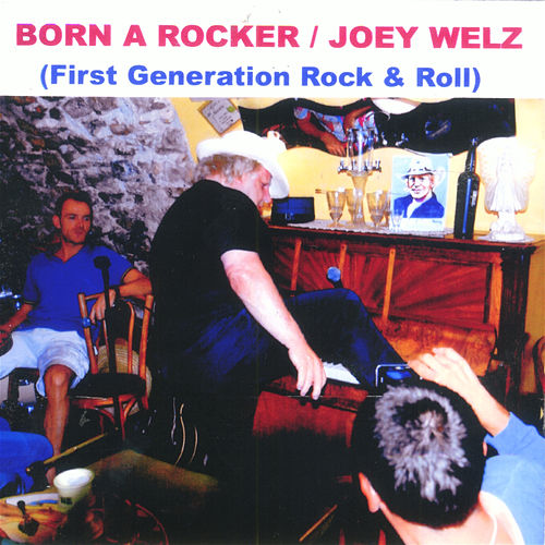 Born a Rocker by Joey Welz