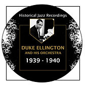 Historical Jazz Recordings: 1939-1940 by Duke Ellington