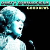 Good News von Dusty Springfield