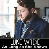 As Long as She Knows by Luke Wade