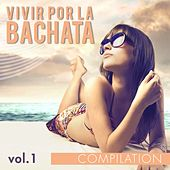 Vivir por la Bachata Compilation, Vol. 1 - EP by Various Artists