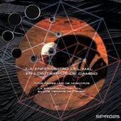 La enfermedad del mal en los tiempos de cambios - Single by Cristian
