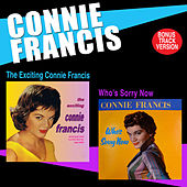 The Exciting Connie Francis + Who's Sorry Now (Bonus Track Version) by Connie Francis
