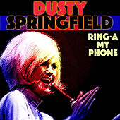 Ring-a-My Phone von Dusty Springfield