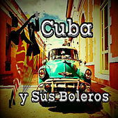 Cuba y Sus Boleros by Various Artists
