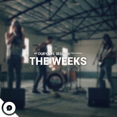 OurVinyl Sessions by The Weeks