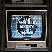 Merry Go Round by Jah Wobble