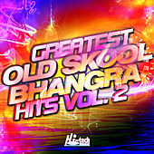 Greatest Old Skool Bhangra Hits, Vol. 2 by Various Artists