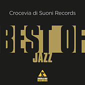 Crocevia Di Suoni Records Best of Jazz by Various Artists