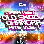 Greatest Old Skool Bhangra Hits, Vol. 1 by Various Artists
