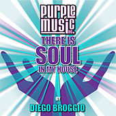 There Is Soul in My House - Diego Broggio by Various Artists