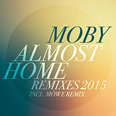 Almost Home (Remixes 2015) von Moby