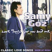 Classic Love Songs (Love Songs for You and Me) by Samy Goz