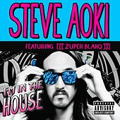 I'm In The House by Steve Aoki