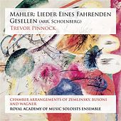 Mahler: Lieder eines fahrenden Gesellen (arr. Schoenberg) by Royal Academy of Music Soloists Ensemble