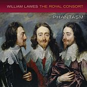 Lawes: The Royal Consort by Phantasm