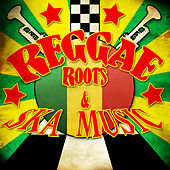 Reggae Roots & Ska Music by Various Artists