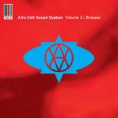Volume 2: Release (Real World Gold) von The Afro Celt Sound System