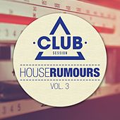 House Rumours, Vol.3 by Various Artists
