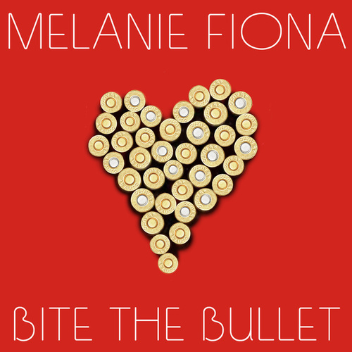 Bite The Bullet by Melanie Fiona