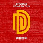 Pong to This by Chuckie