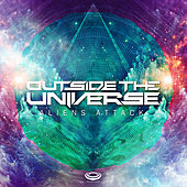 Aliens Attack - Single by Outside The Universe
