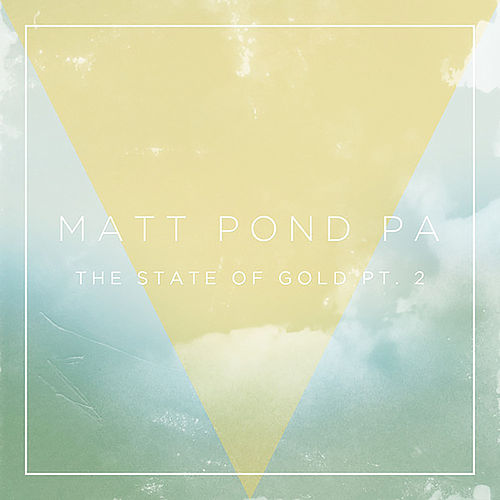 The State of Gold, Pt. 2 by Matt Pond PA