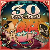 30 Days Of Dead 2014 by Grateful Dead