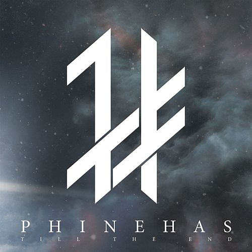 Till the End by Phinehas