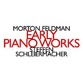 Morton Feldman: Early Piano Works by Steffen Schleiermacher