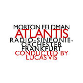 Morton Feldman: Atlantis by Various Artists