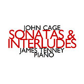 John Cage: Sonatas & Interludes (1946 - 1948) by James Tenney