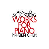 Arnold Schonberg: Works for Piano For Two Hands by Pi-hsien Chen