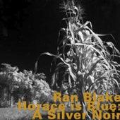 Horace Is Blue: A Silver Noir by Ran Blake