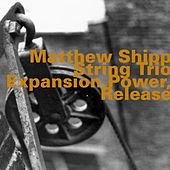 Expansion, Power, Release by Matthew Shipp