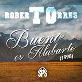 Bueno Es Alabarte (1998) by Roberto Torres