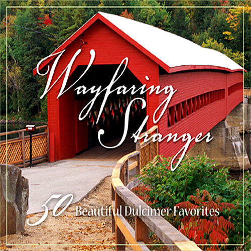 Wayfaring Stranger – 50 Great Hymns and Worship Songs on Dulcimer von The London Fox Players