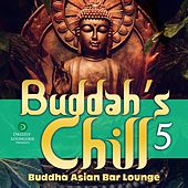 Buddah's Chill, Vol. 5 (Buddha Asian Bar Lounge) by Various Artists