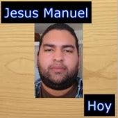 Hoy by Jesus Manuel
