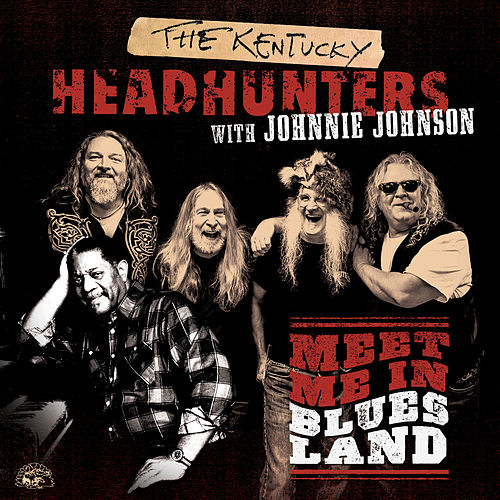 Meet Me In Bluesland by Kentucky Headhunters