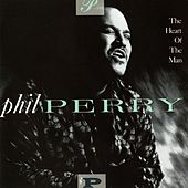 The Heart Of The Man by Phil Perry