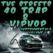 40 Trap & Hip Hop Instrumentals 2015, Vol. 1 by The Streets