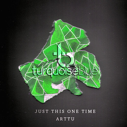 Just This One Time by Arttu