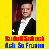 Ach, So Fromm by Rudolf Schock