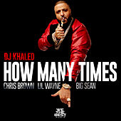 How Many Times by DJ Khaled