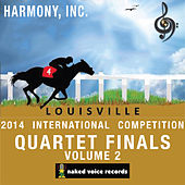 Harmony, Incorporated - 2014 International Convention & Contests - Quartet Finals Volume 2 by Various Artists