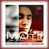 Mosafer by Shadmehr Aghili